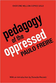 Image result for pedagogy of the oppressed